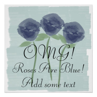 OMG Roses ARE Blue Watercolor Poster