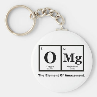 OMG the Element of Amazement, Science Humor Basic Round Button Key Ring