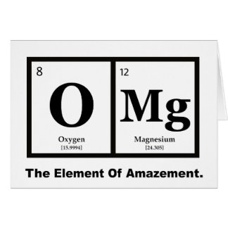 OMG the Element of Amazement, Science Humor Card