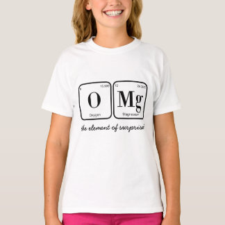 OMG: the element of surprise!  (periodic table) T-Shirt