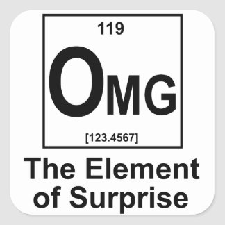 OMG The Element os Surprise Square Sticker