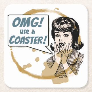 OMG! Use a Coaster! Funny Retro Coffee Ring Square Paper Coaster