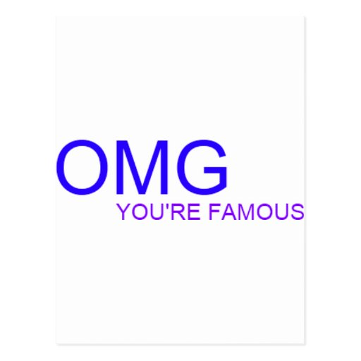 OMG! You're famous! Post Cards