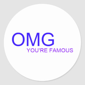 OMG! You're famous! Round Sticker
