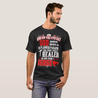 On 8th Day God Said Need Healer Made Nurse Tshirt