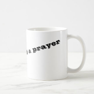 On a sip and a prayer coffee mug