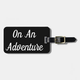 On An Adventure Luggage Tag