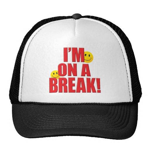 On Break Life Trucker Hat