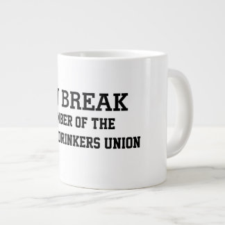 On Break Member of the Coffee Drinkers Union Giant Coffee Mug