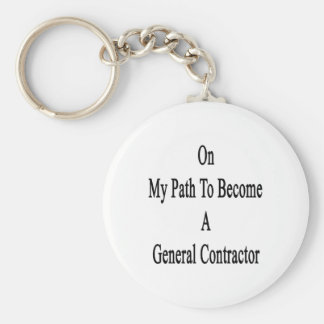 On My Path To Become A General Contractor Key Chain