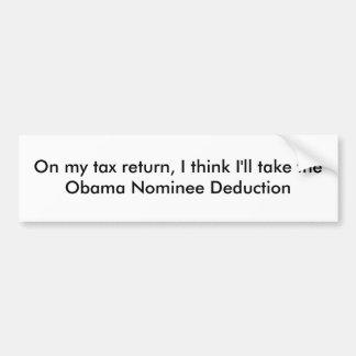 On my tax return, I think I'll take the Obama N... Bumper Sticker