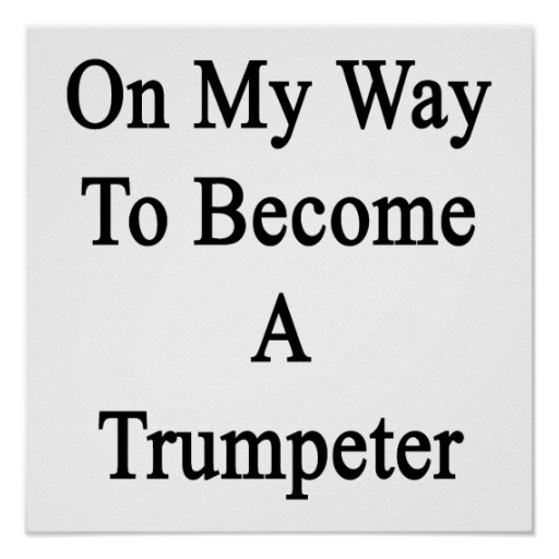 On My Way To Become A Trumpeter Print