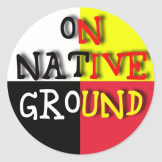 On Native Ground Classic Round Sticker