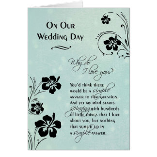 On Our Wedding Day Why do I love you Greeting Card