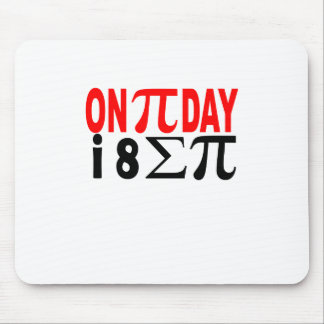 On Pi Day i 8 Sum Pi . Mouse Pad