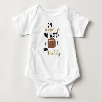 On Sundays we Watch Football With Daddy Baby Bodysuit