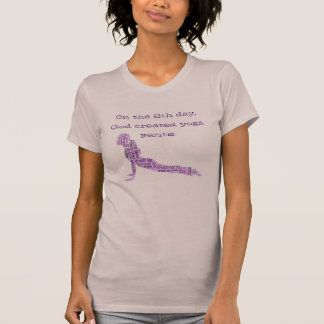 """On the 8th Day"" Funny Yoga Upward Dog T-shirt"