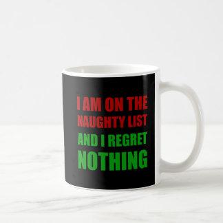 On The Christmas Santa Naughty List Regret Nothing Coffee Mug