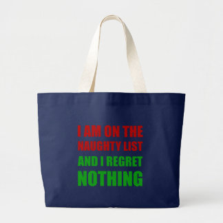 On The Christmas Santa Naughty List Regret Nothing Large Tote Bag