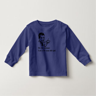 On The Internet Im A 15 Year Old Girl Toddler T-Shirt