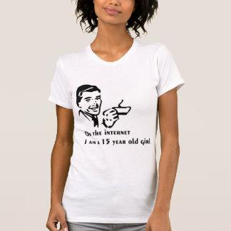 On The Internet Im A 15 Year Old Girl Tshirt