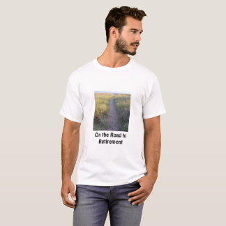 On the Retirement Road Along a Sandy Grassy Beach T-Shirt