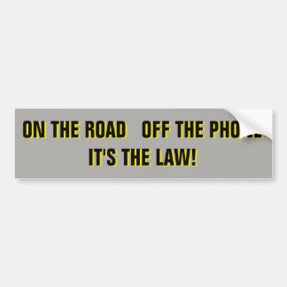 On The Road Off The Phone It's The Law Bumper Sticker