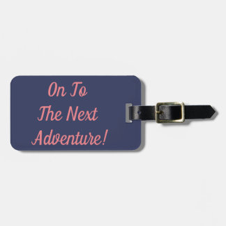 On To A New Adventure Luggage Tag