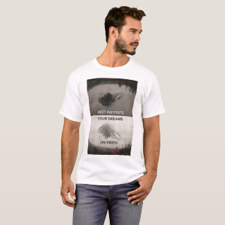 ON VIDEO YOUR DREAMS T-Shirt