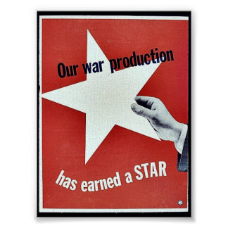 On War Production Has Earned A Star Posters