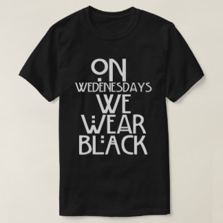 On Wednesdays We Wear Black T-Shirt