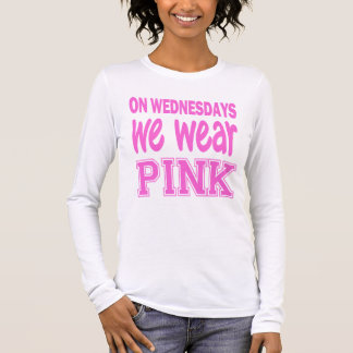 on wednesdays we wear pink long sleeve T-Shirt