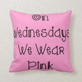 On Wednesdays We Wear Pink Slogan Cushion
