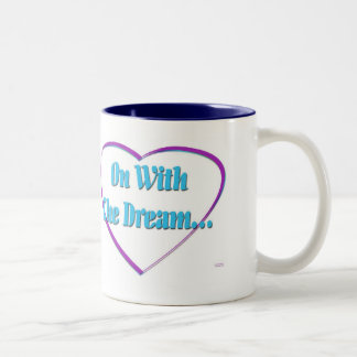 On With The Dream Mugs