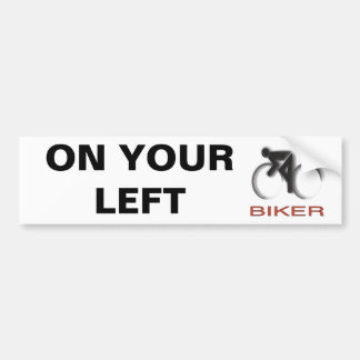 ON YOUR LEFT BUMPER STICKER