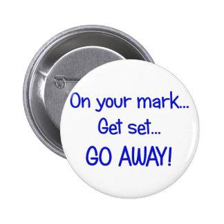 On your mark... Get set... Go Away! 6 Cm Round Badge