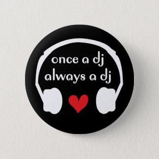 Once a DJ, always a DJ 6 Cm Round Badge