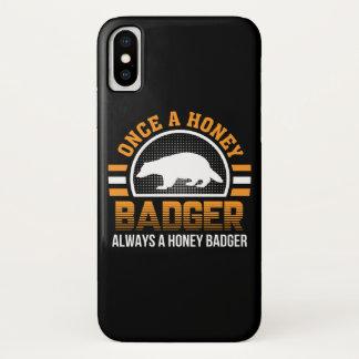 Once Honey Badger Always Honey Badger iPhone X Case