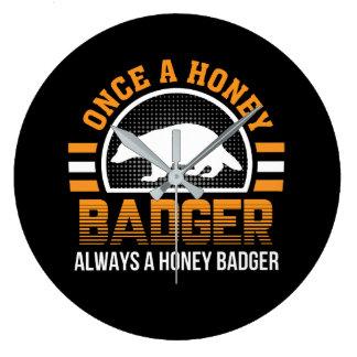 Once Honey Badger Always Honey Badger Large Clock