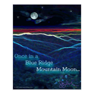 Once in a Blue Ridge Mountain Moon Poster