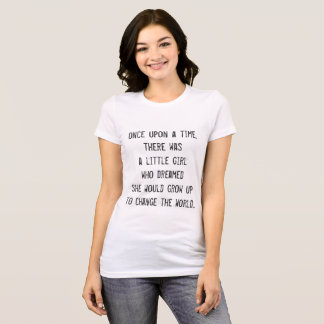 Once Upon A Time, There Was a Little Girl... T-Shirt
