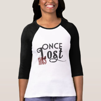 Once Was Lost Raglan T-Shirt