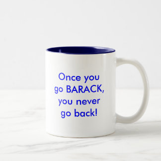 Once you go BARACK, you never go back! Two-Tone Coffee Mug