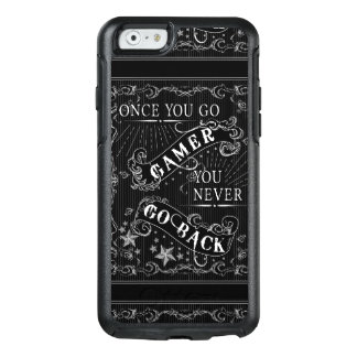 Once You Go Gamer You Never Go Back white on black OtterBox iPhone 6/6s Case