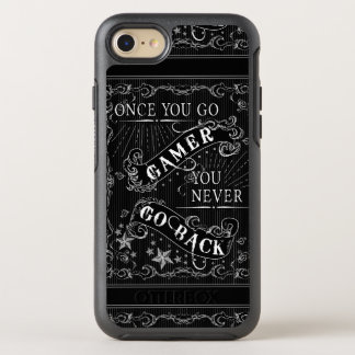 Once You Go Gamer You Never Go Back white on black OtterBox Symmetry iPhone 8/7 Case