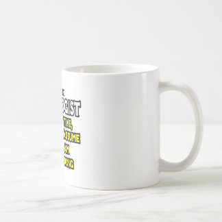 Oncologist...Assume I Am Never Wrong Basic White Mug