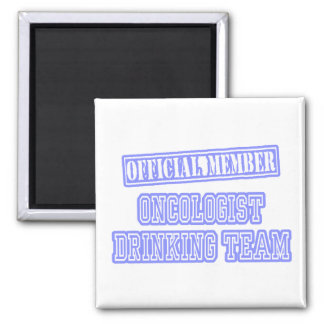 Oncologist Drinking Team Magnet