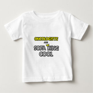 Oncologists Are Sofa King Cool Baby T-Shirt