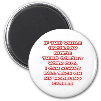 Oncology Nurse Humor ... Modeling Career 6 Cm Round Magnet