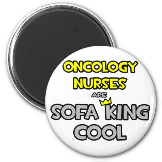 Oncology Nurses Are Sofa King Cool Magnet